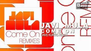 Javi Mula Come On Dave Kurtis Remix