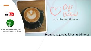 CAFÉ VIRTUAL  - ESCOLHENDO AS LUTAS