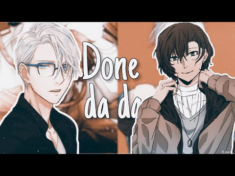 [Edit] Виктор x Дазай - Done da da (collab with comelypj)