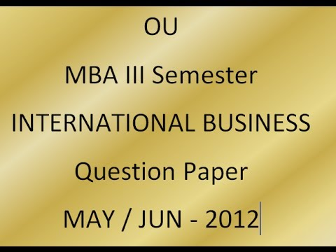 ou mba rd semester international business jun question  ou mba 3rd semester international business jun 2012 question paper