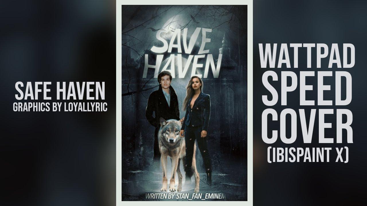SAFE HAVEN - A WATTPAD SPEED COVER (IBISPAINT X)
