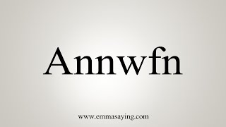 How To Pronounce Annwfn