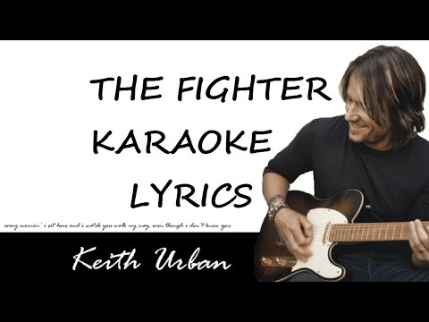 KEITH URBAN  THE FIGHTER feat CARRIE UNDERWOOD KARAOKE  LYRICS