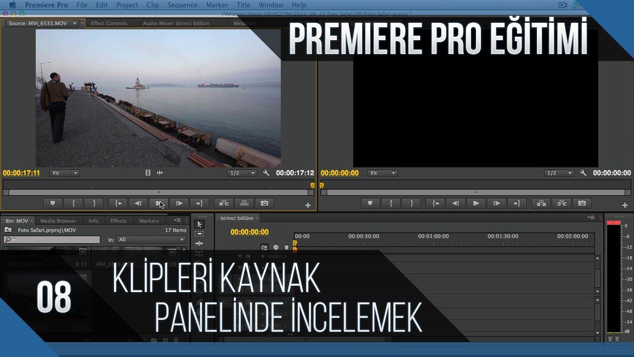 Premiere Pro Eğitimi 08 - Klipleri kaynak panelinde incelemek