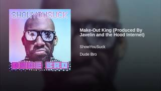 Make-Out King (Produced By Javelin and the Hood Internet)