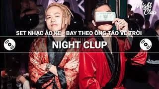 ✈Nonstop Vinahouse 2020 - Sét Nhạc Ảo Ke - Bay Theo Ông Táo Về Trời - Bass Cực Độc - Night Clup