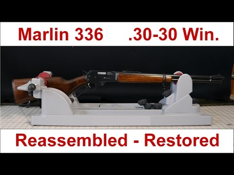 Marlin 336 30-30 Lever Rifle Reassembly - Before And After