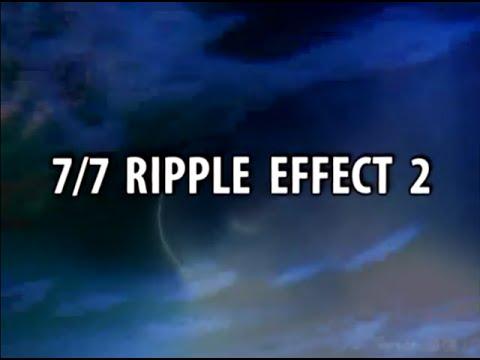7/7 Ripple Effect 2