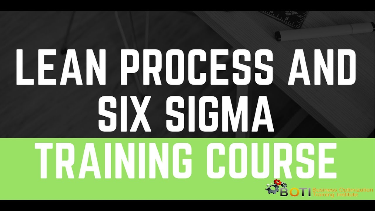 Lean Process And Six Sigma Training Course Youtube