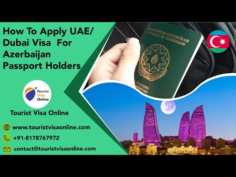 How to Apply United Arab Emirates/UAE/Dubai Visa for Azerbaijan Passport Holders