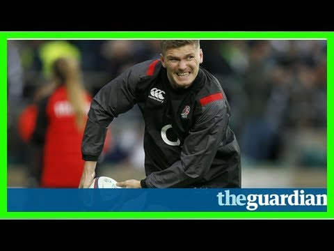 Owen farrell set for england recall against australia as kruis is dropped- News E