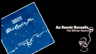 Watch Au Revoir Borealis The Winter Room video