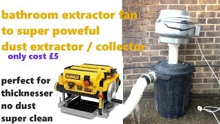 how to make a dust extractor from bathroom exhaust fan/ inline fan / & separator,dust collector £5