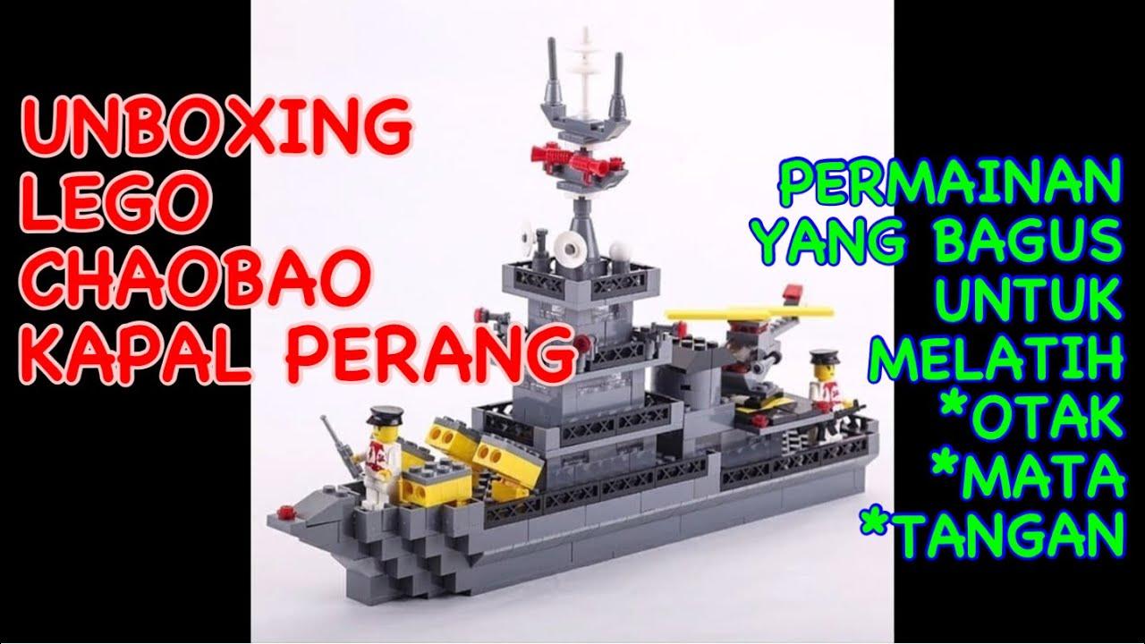UNBOXING LEGO CHAOBAO.KAPAL PERANG ..!! - YouTube