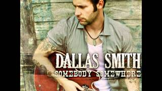 Dallas Smith - Somebody Somewhere
