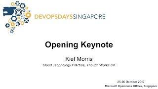 Opening Keynote - DevOpsDays Singapore 2017
