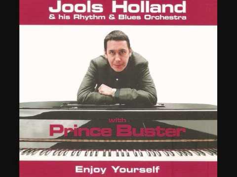 Enjoy yourself - Jools Holland & Prince Buster.