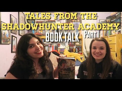 TALES FROM THE SHADOWHUNTER ACADEMY BOOK TALK || PART 1