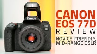 Canon EOS 77D DSLR Review | Price, Features, Verdict, and More