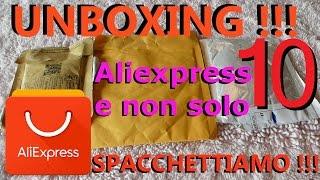 ALIEXPRESS unboxing n°10, spacchettiamo insieme
