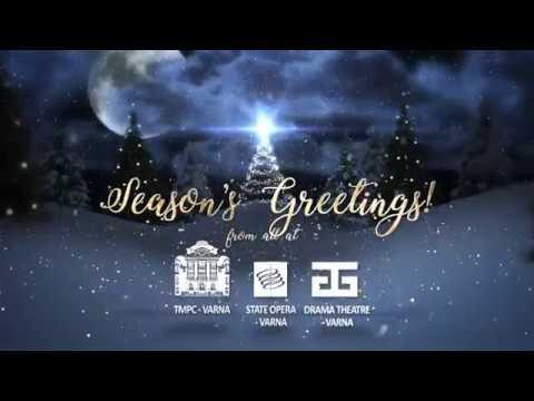 "Season's Greetings from TMPC Varna - State Opera Varna & Drama Theater ""St.Bachvarov"" Varna"