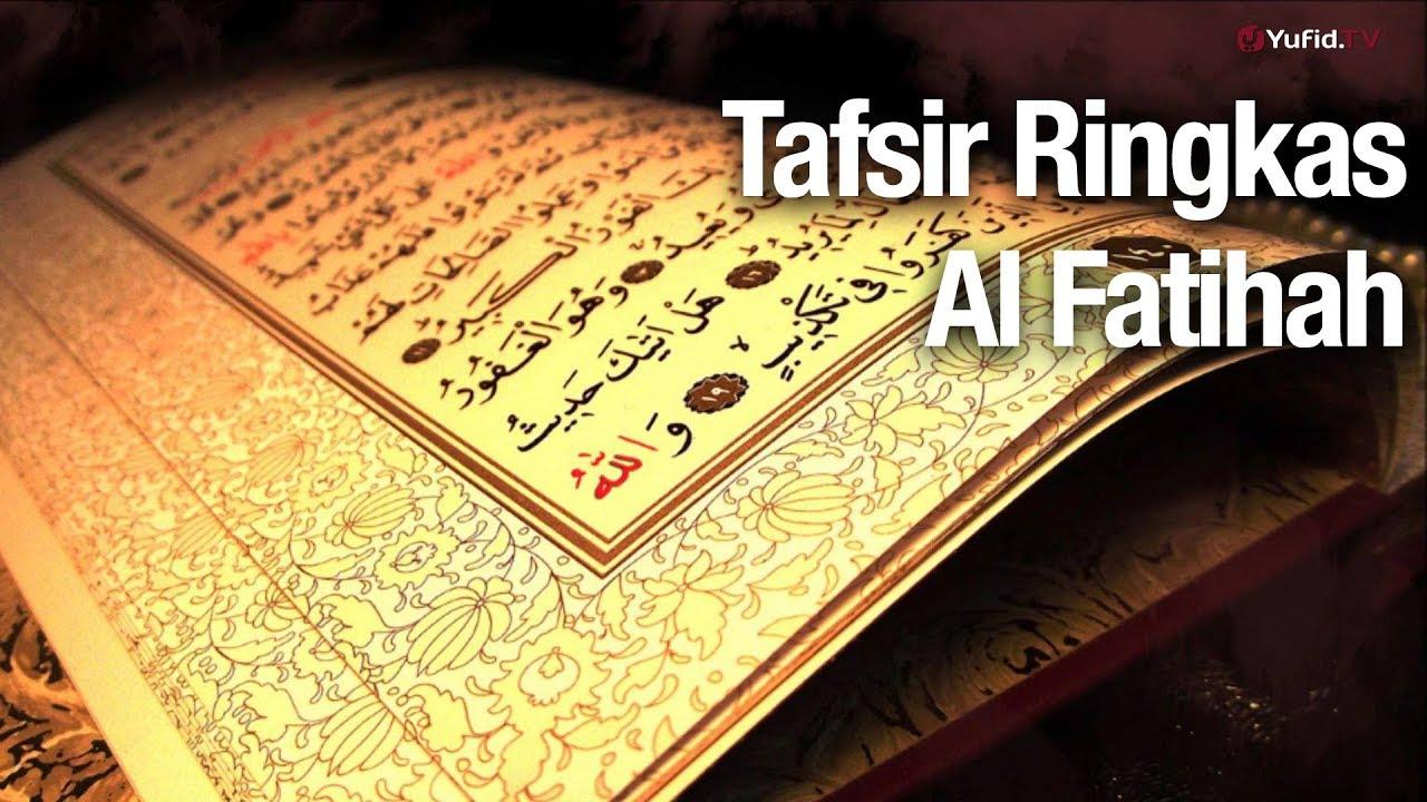 Tafsir Ringkas Surat Al Fatihah Ustadz Abdullah Zaen Lc Ma