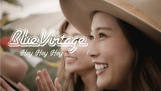 Blue Vintage「Hey Hey Hey」 Official Music Video