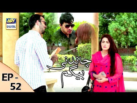 Chandni Begum - Episode 52 - 18th December 2017 - ARY Digital Drama