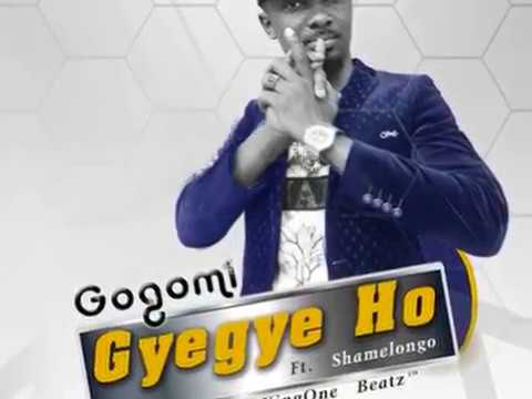 Gogomi Ft  Shamelongo - Gyegye Ho (AUDIO)