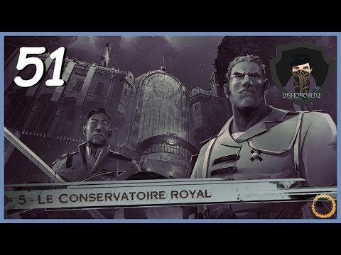 """DISHONORED 2 (Emily)- Ep.51 : """"Le Conservatoire Royal"""" Let's Play HD [FR] avec Magnus le Rouge."""