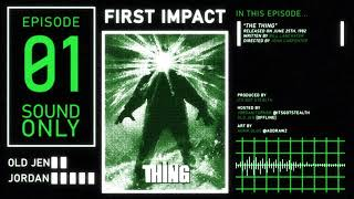 First Impact: A Body Horror Podcast - The Thing