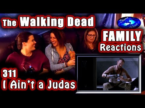 The Walking Dead | FAMILY Reactions | I Ain't A Judas | 311