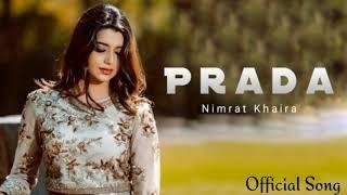 Prada 2 // Nimrat Khaira//(full song) 2018.......