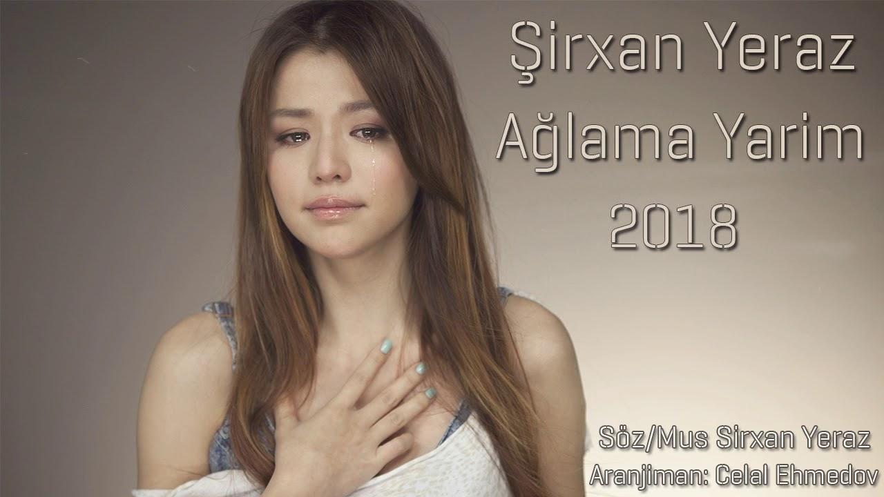 Sirxan Yeraz - Aglama Yarim 2018 (Official Audio)