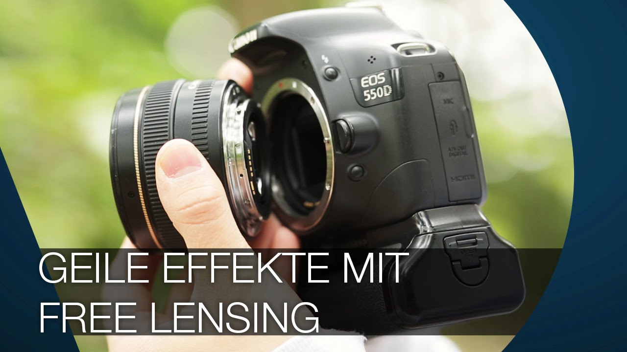 Geile Effekte durch Free Lensing I Lens Whacking I TUTORIAL - YouTube
