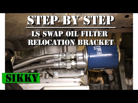 LS Swap Oil Filter Relocation Bracket Install - SIKKY