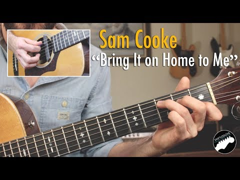 "Sam Cooke ""Bring It On Home To Me"" Lesson - Easy Songs For Guitar"