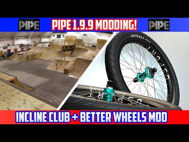 Incline Club + Better Wheels Mod Install Tutorial - PIPE 1.9.9 Modding - 2018