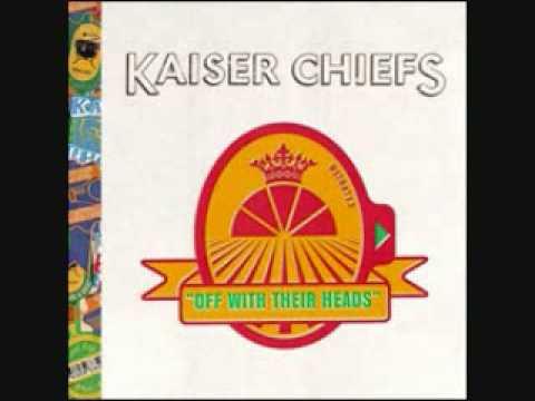 Never Miss A Beat Kaiser Chiefs