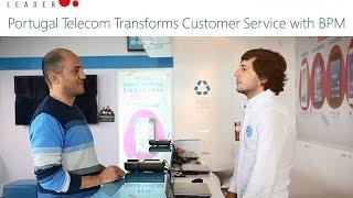 Portugal Telecom Transforms Customer Service with BPM