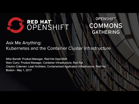 Ask Me Anything: Kubernetes and the Container Cluster Infrastructure