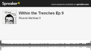 Within the Trenches Ep 9 (made with Spreaker)