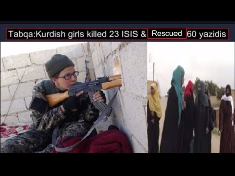 Tabqa offensive: kurdish female fighters,Rescued 60 yazidi women from ISIS -Clash continue