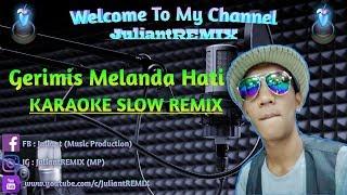 Gerimis Melanda Hati Erie Suzan Karaoke No Vocal Slow Remix