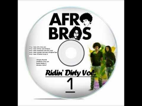 Afro Bros Ridin' Dirty Mixtape Vol.1