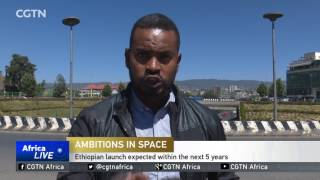 CGTN : Ethiopia Plans to Launch Civilian Satellite in The Coming Years