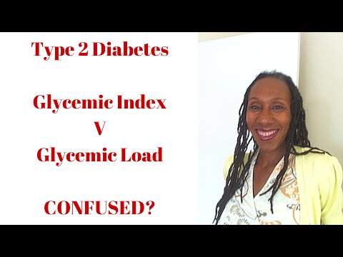 Type 2 Diabetes | Glycemic Index v Glycemic Load | Confused?