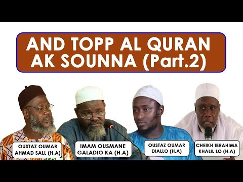 And topp al quran ak sounna (Part.2) || O. O. SALL  - O. G. KA  - O. O. DIALLO  - Ch. I. K. LO