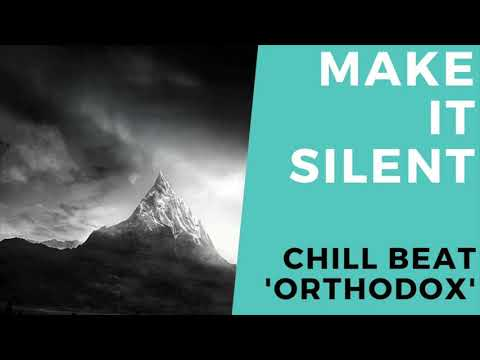 'Orthodox' Chill Beat – MakeItSilent Productions   Instrumental   UK Chill Grime Rap Hiphop Relaxing