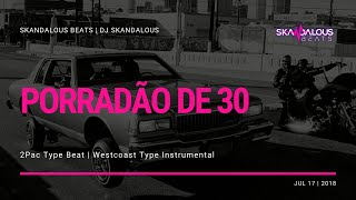 2Pac & Method Man Type Beat - Porradão de 30 (Westcoast Instrumental | DJ Skandalous Beats)